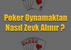 Poker oyunlarınızı nasıl zevkli hale getirebilirsiniz ?