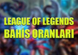 League of Legends bahis oranları