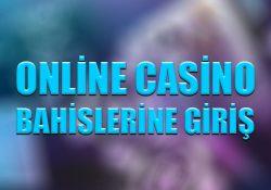 Online casino bahislerine giriş