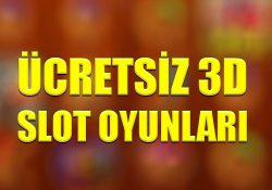 Ücretsiz 3d slot oyunları